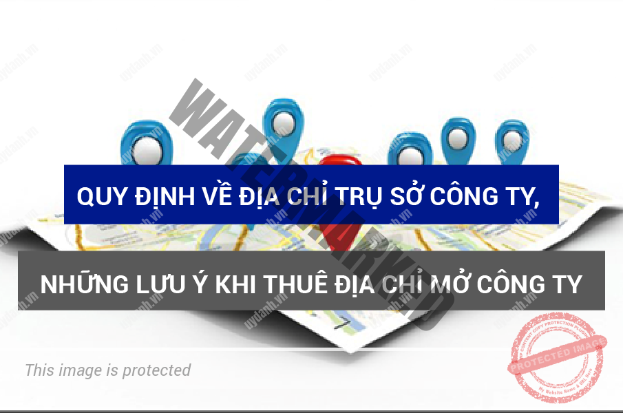 hanhle quy dinh ve dia chi tru so cong ty nhung luu y khi thue dia chi mo cong ty 01